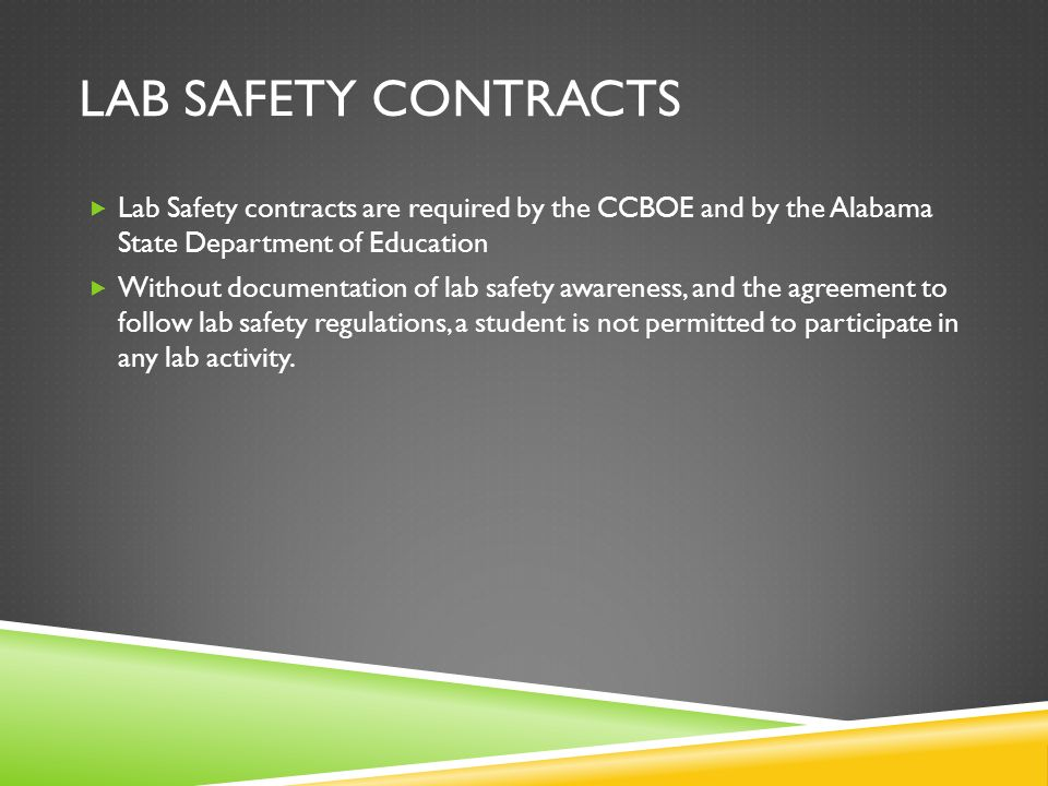 Lab Safety Contracts Lab Safety contracts are required by the CCBOE and by the Alabama State Department of Education.