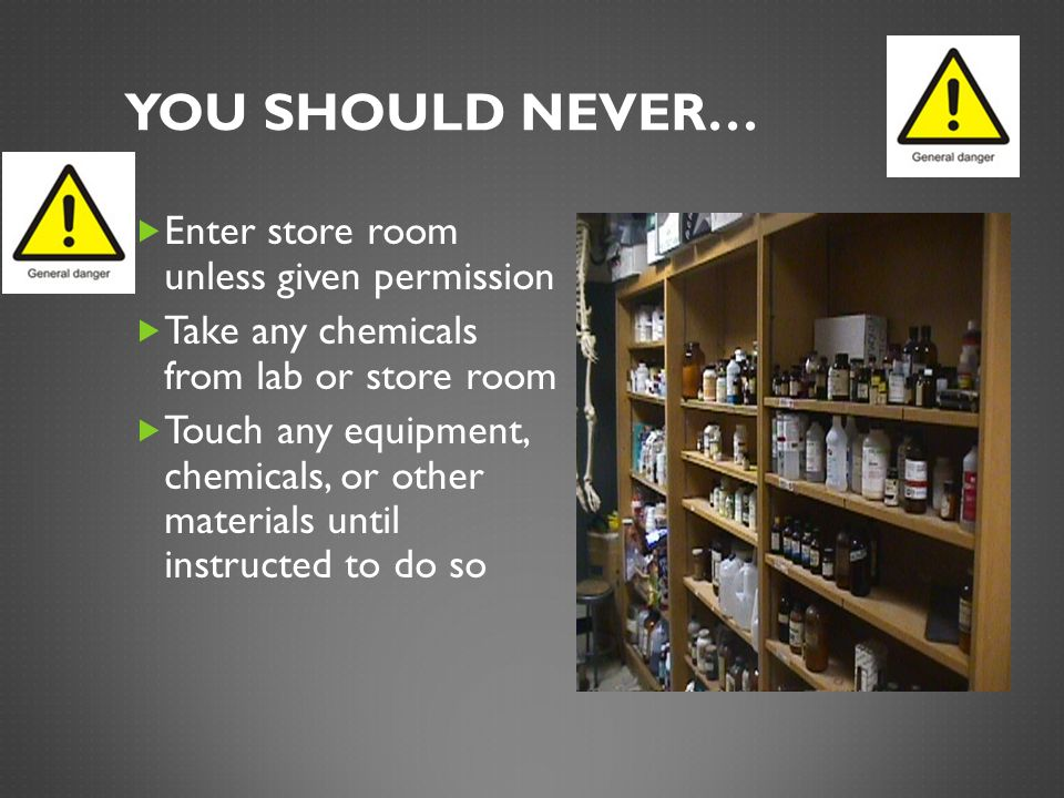 You Should Never… Enter store room unless given permission