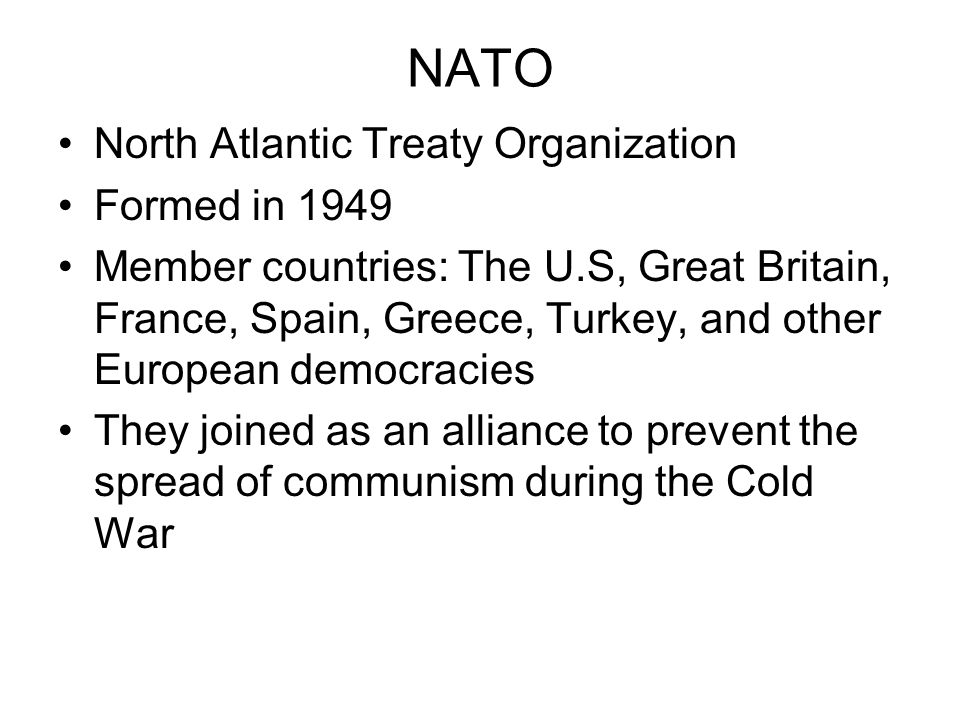 NATO North Atlantic Treaty Organization Formed in 1949