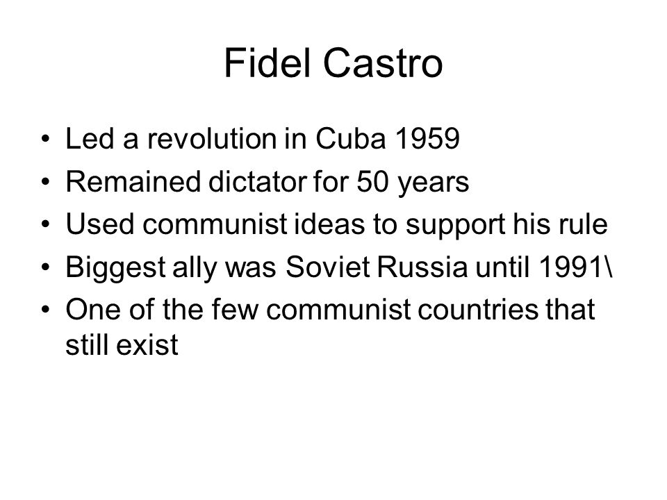 Fidel Castro Led a revolution in Cuba 1959