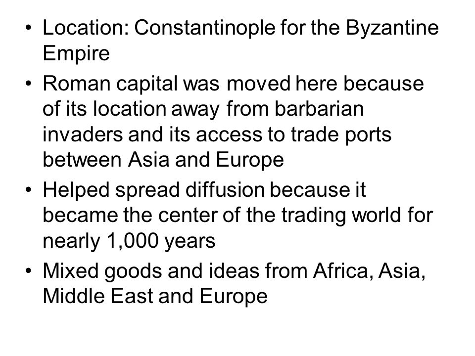 Location: Constantinople for the Byzantine Empire
