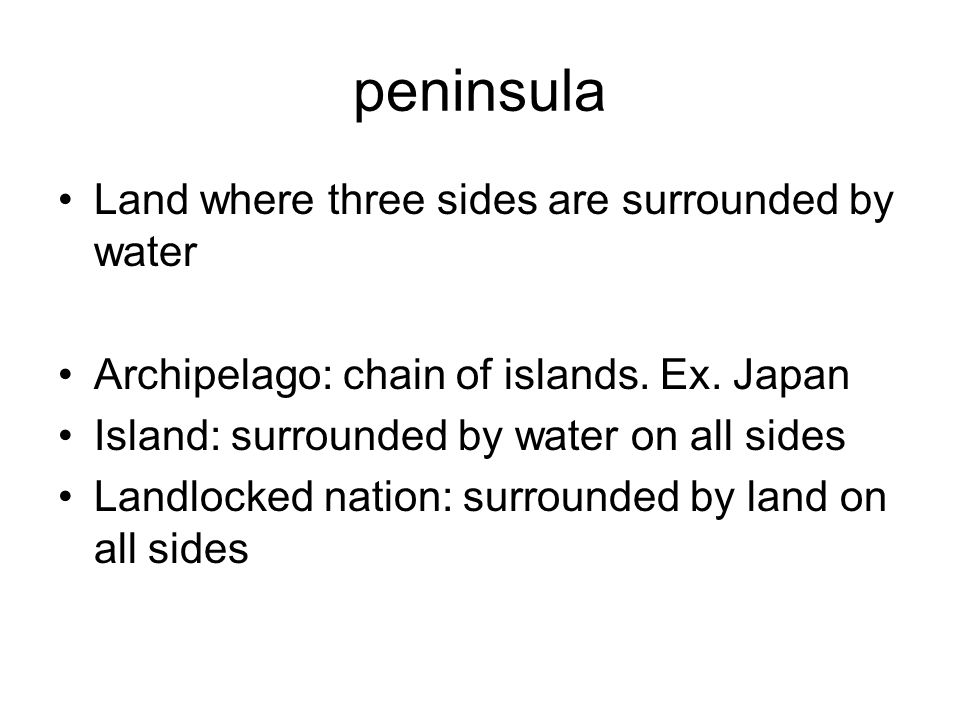 peninsula Land where three sides are surrounded by water