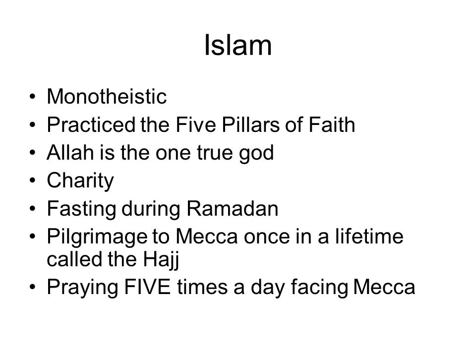 Islam Monotheistic Practiced the Five Pillars of Faith