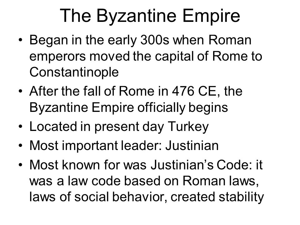 The Byzantine Empire Began in the early 300s when Roman emperors moved the capital of Rome to Constantinople.