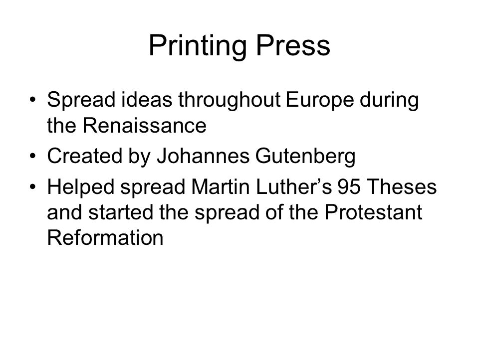 Printing Press Spread ideas throughout Europe during the Renaissance