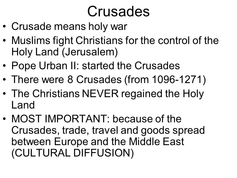 Crusades Crusade means holy war
