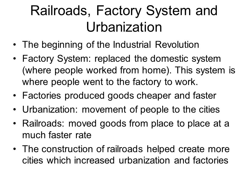 Railroads, Factory System and Urbanization