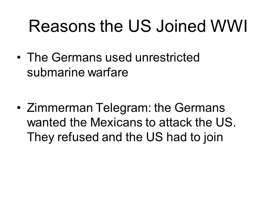 Reasons the US Joined WWI