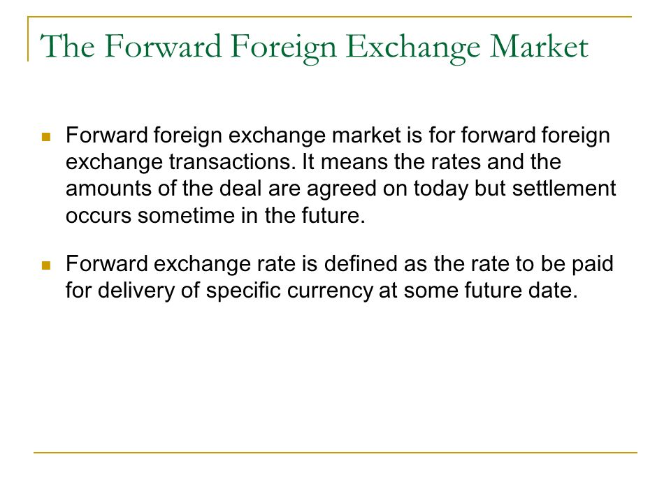 The Forward Foreign Exchange Market