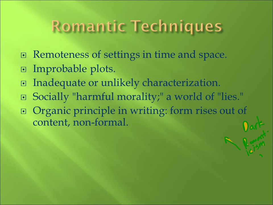 Romantic Techniques Remoteness of settings in time and space.