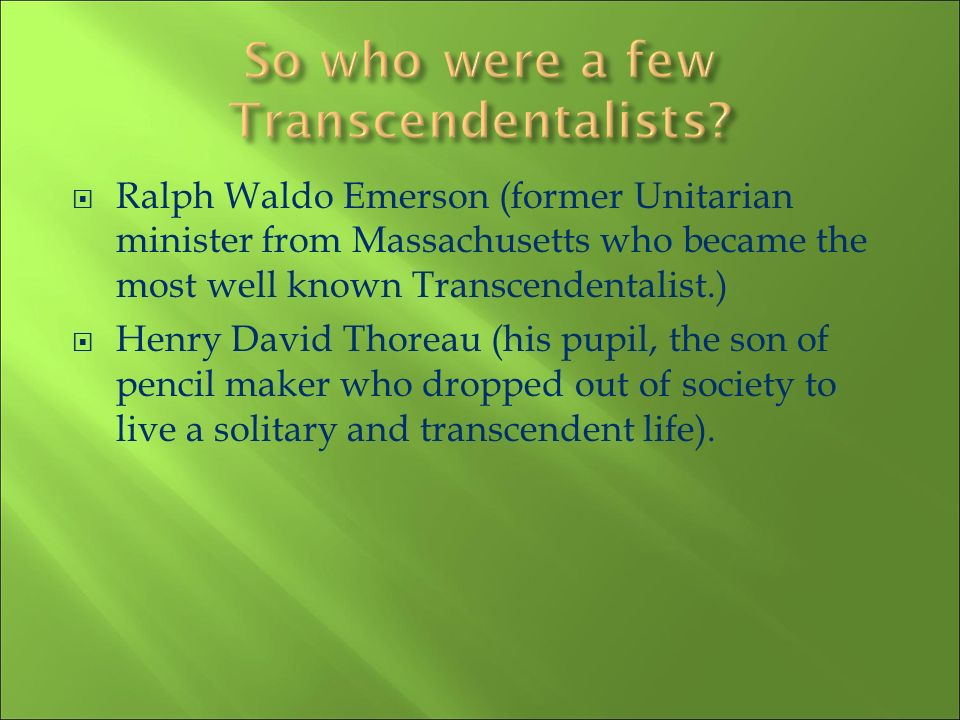 So who were a few Transcendentalists