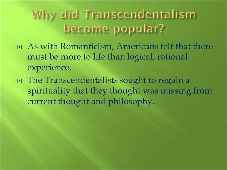 Why did Transcendentalism become popular
