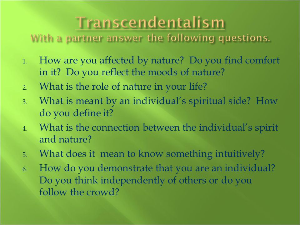Transcendentalism With a partner answer the following questions.