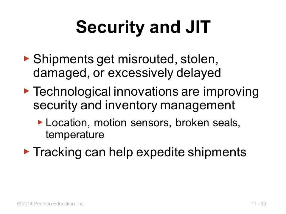 Security and JIT Shipments get misrouted, stolen, damaged, or excessively delayed.