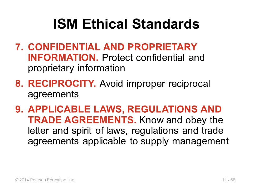 ISM Ethical Standards CONFIDENTIAL AND PROPRIETARY INFORMATION. Protect confidential and proprietary information.
