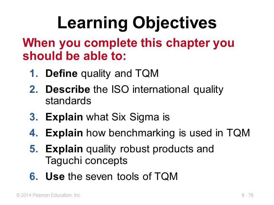 Learning Objectives When you complete this chapter you should be able to: Define quality and TQM.