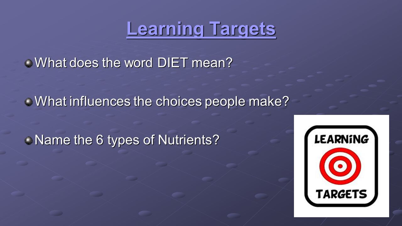 Learning Targets What does the word DIET mean