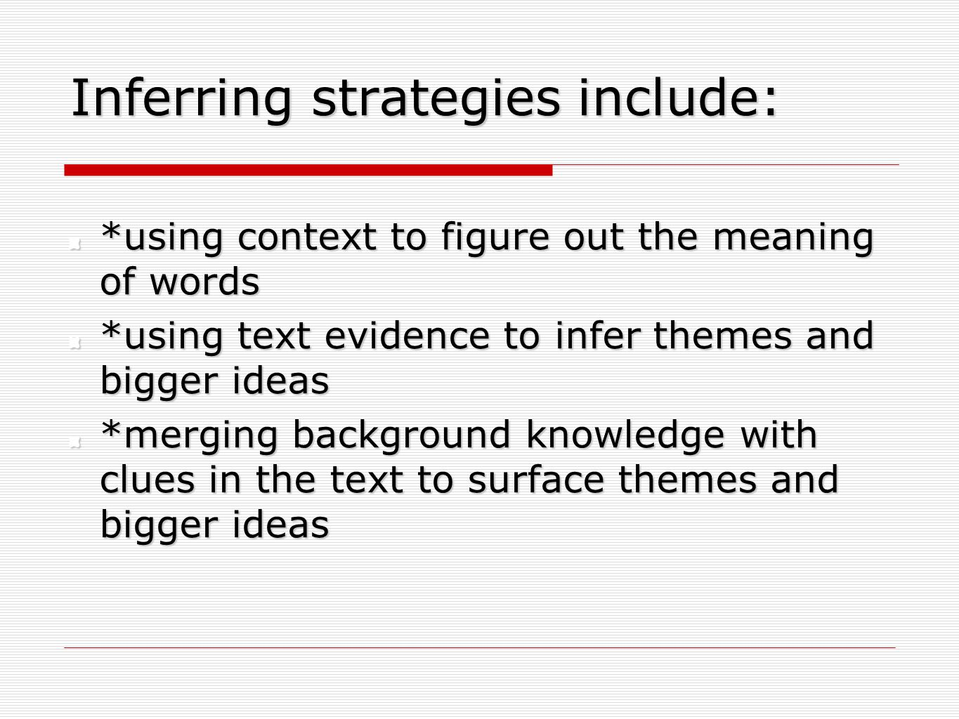 Inferring strategies include: