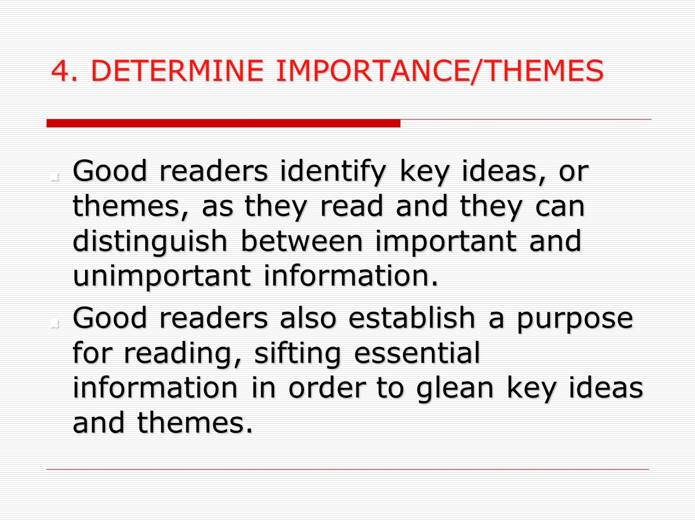 4. DETERMINE IMPORTANCE/THEMES