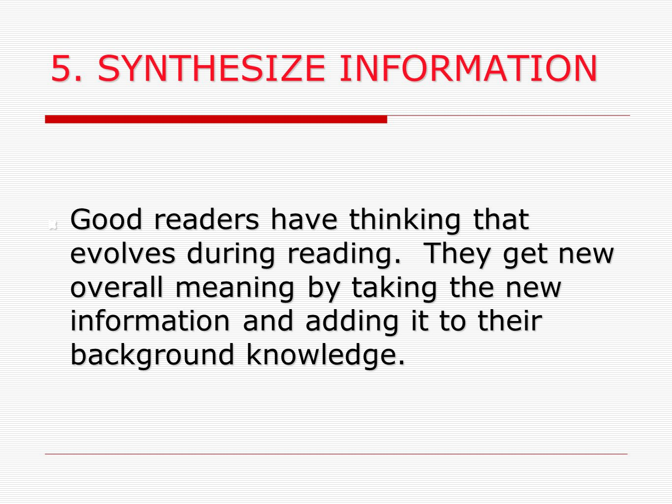 5. SYNTHESIZE INFORMATION