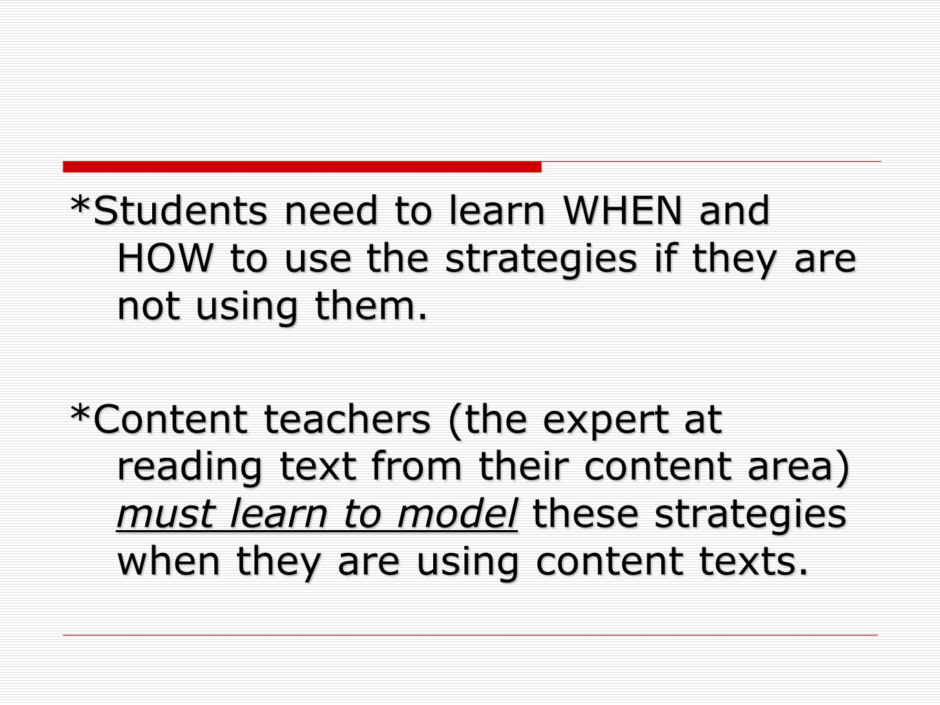 *Students need to learn WHEN and HOW to use the strategies if they are not using them.