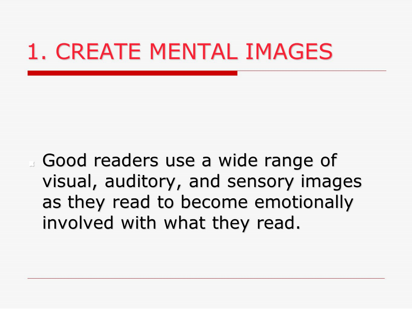 1. CREATE MENTAL IMAGES