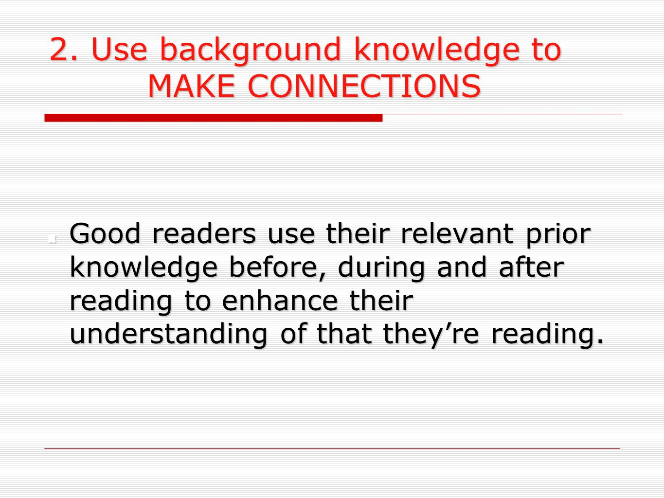 2. Use background knowledge to MAKE CONNECTIONS