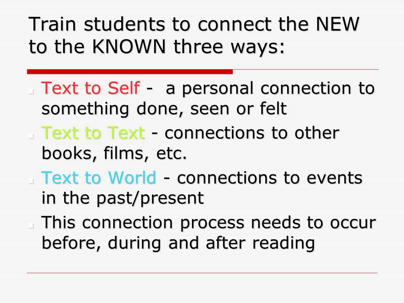 Train students to connect the NEW to the KNOWN three ways: