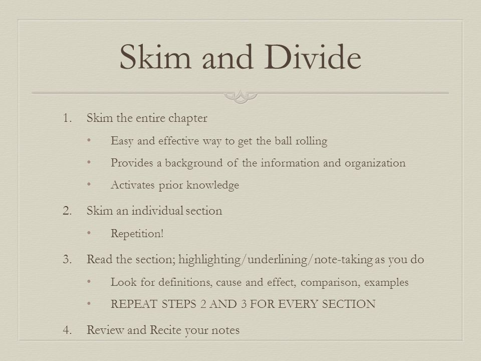 Skim and Divide Skim the entire chapter Skim an individual section