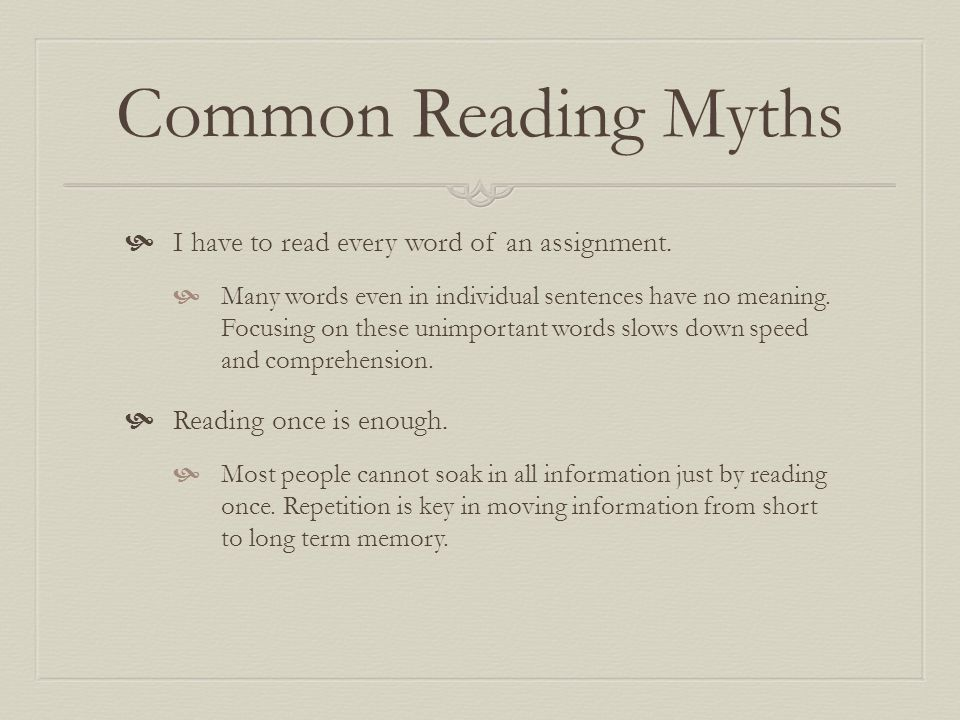 Common Reading Myths I have to read every word of an assignment.
