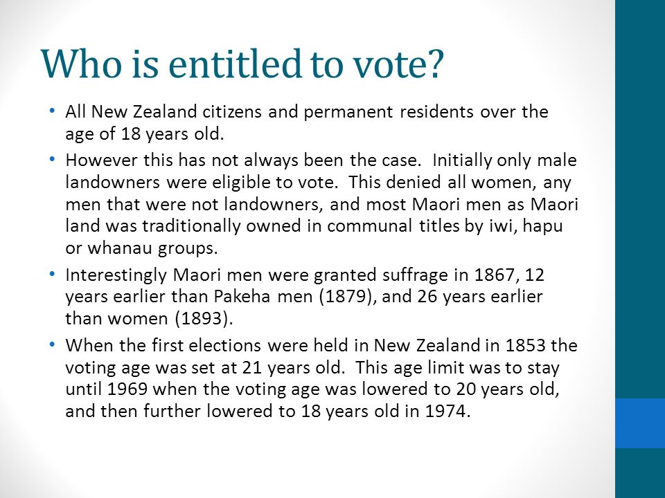 Who is entitled to vote All New Zealand citizens and permanent residents over the age of 18 years old.