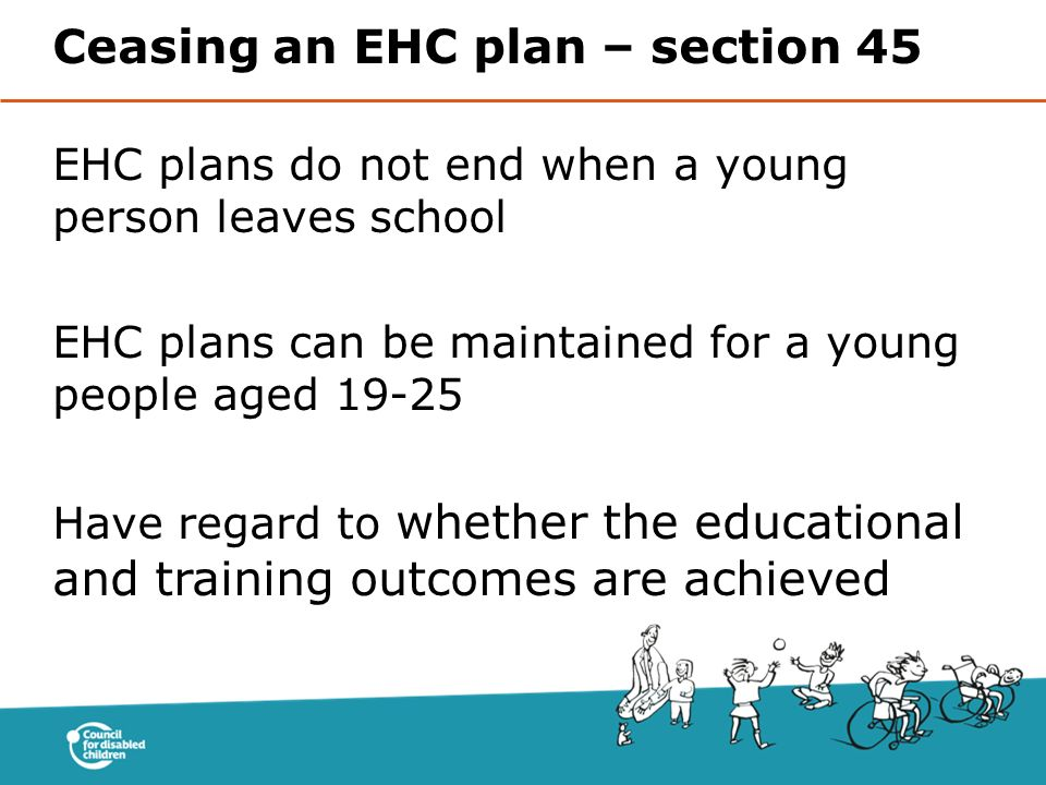 Ceasing an EHC plan – section 45
