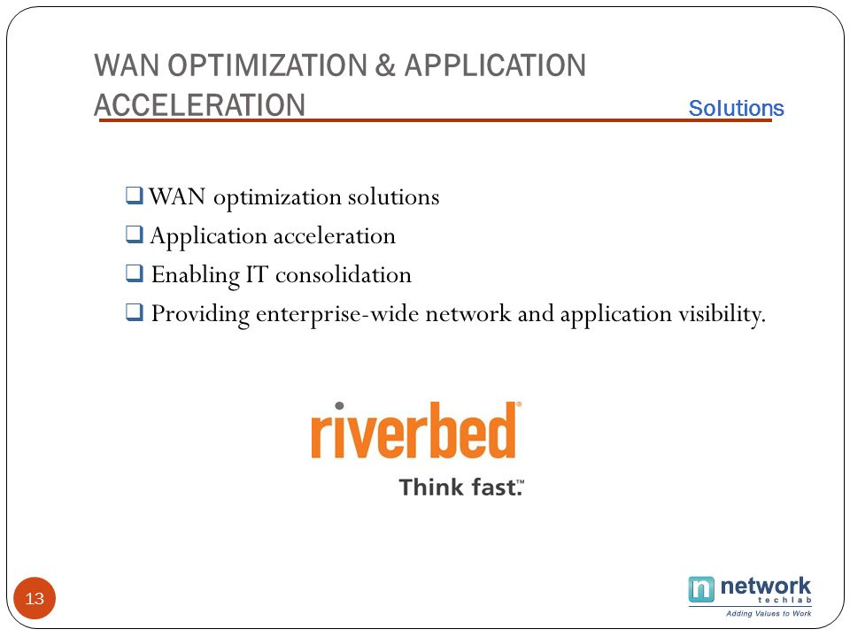 WAN OPTIMIZATION & APPLICATION ACCELERATION Solutions