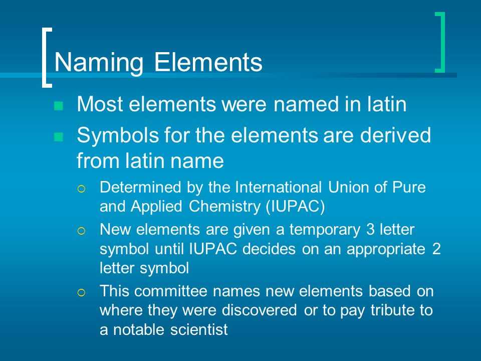 Periodic table of elements ppt download naming elements most elements were named in latin urtaz Choice Image