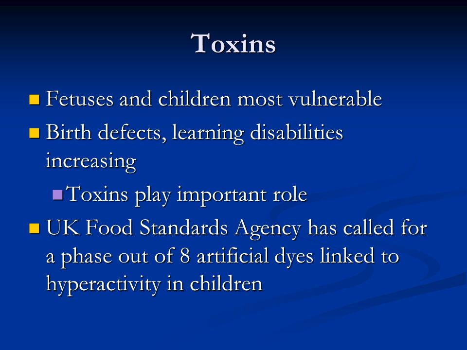 Toxins Fetuses and children most vulnerable