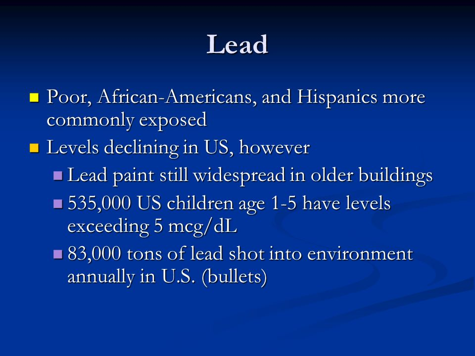 Lead Poor, African-Americans, and Hispanics more commonly exposed