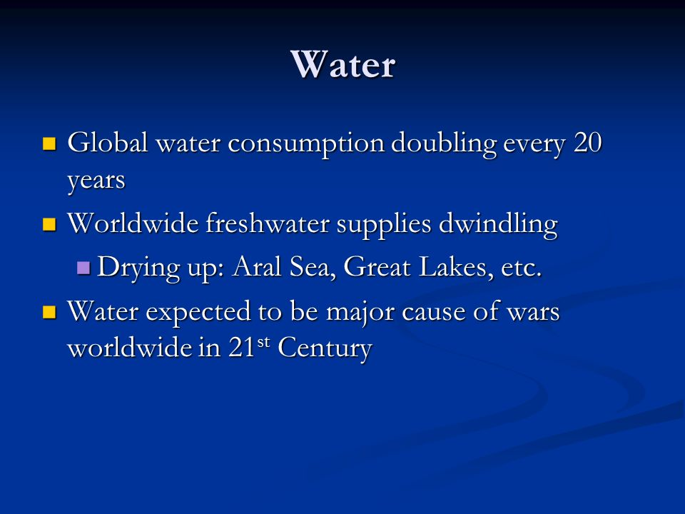 Water Global water consumption doubling every 20 years