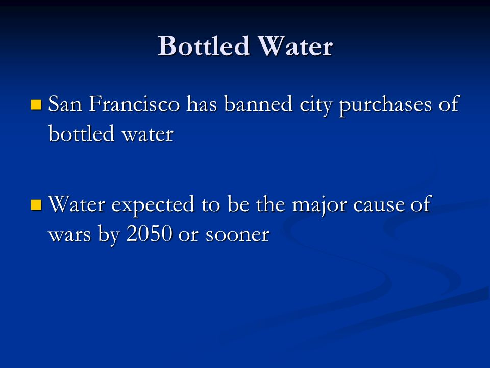 Bottled Water San Francisco has banned city purchases of bottled water