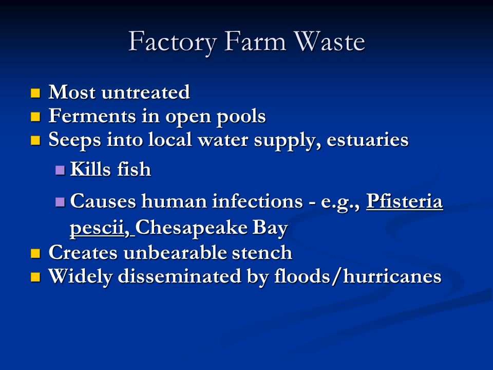Factory Farm Waste Most untreated Ferments in open pools