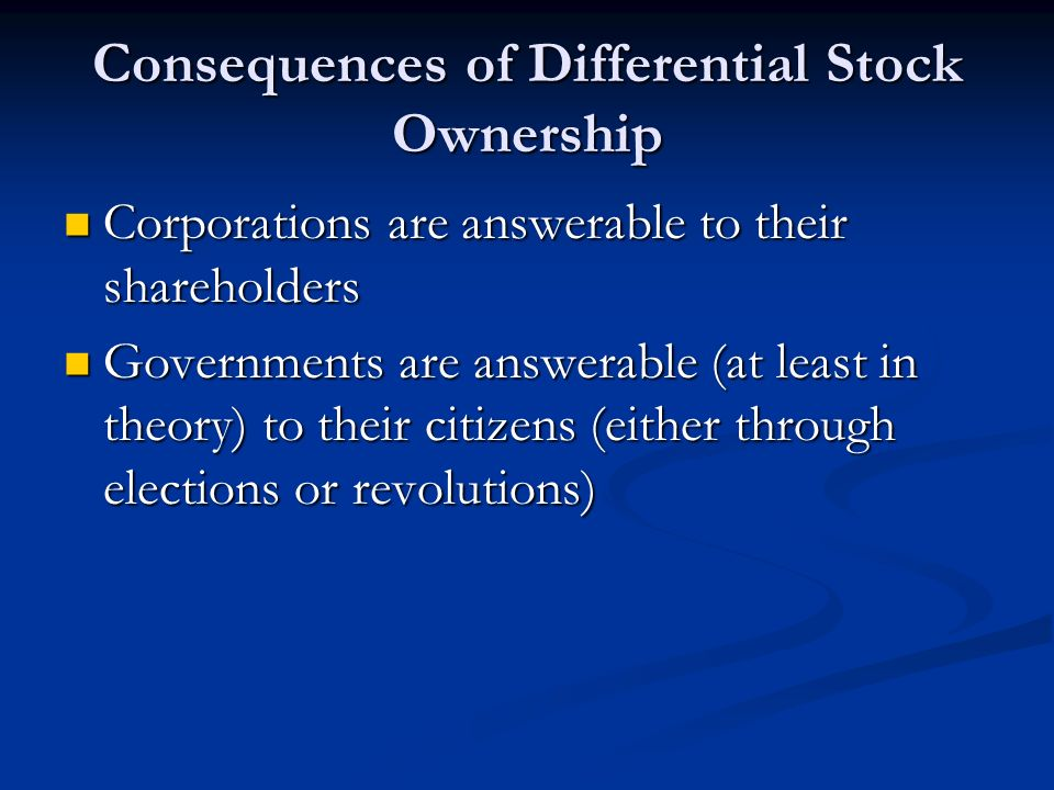 Consequences of Differential Stock Ownership