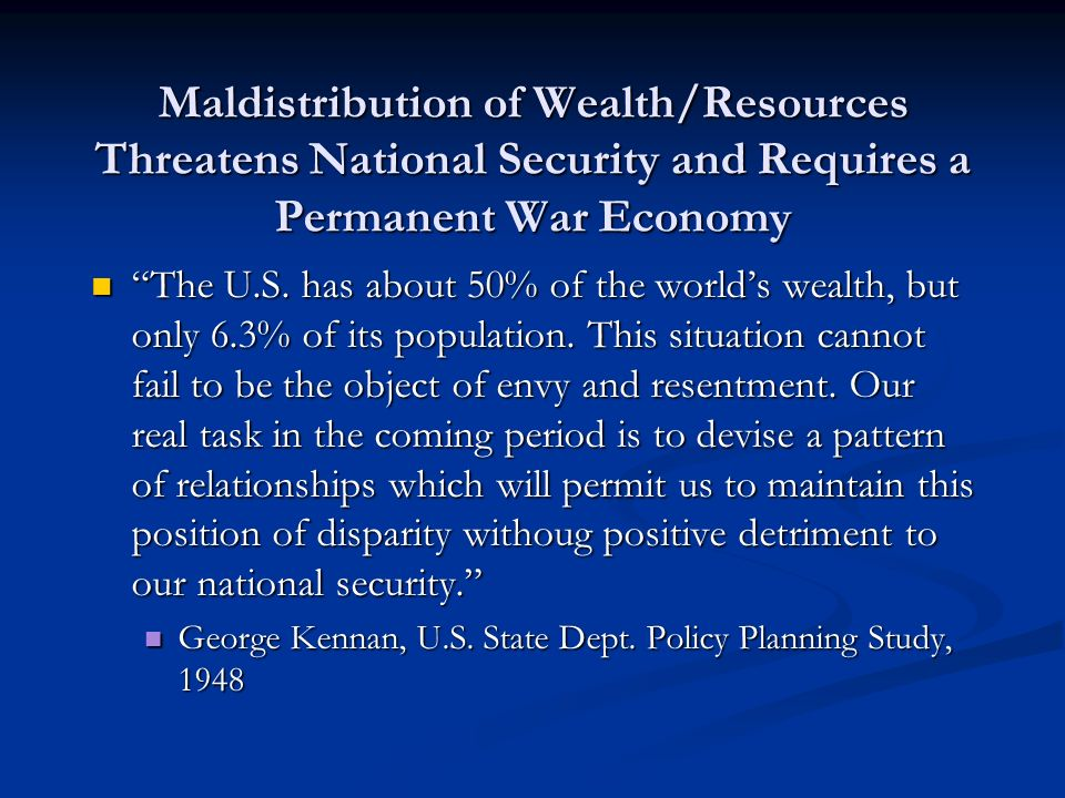Maldistribution of Wealth/Resources Threatens National Security and Requires a Permanent War Economy