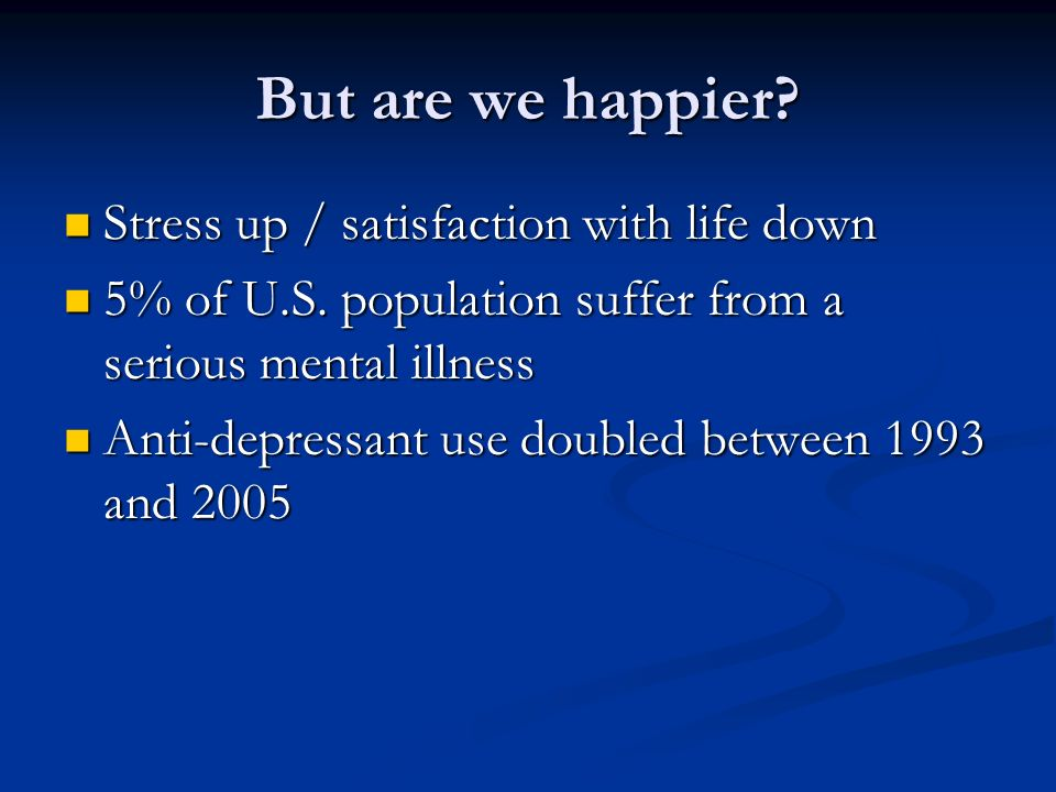 But are we happier Stress up / satisfaction with life down