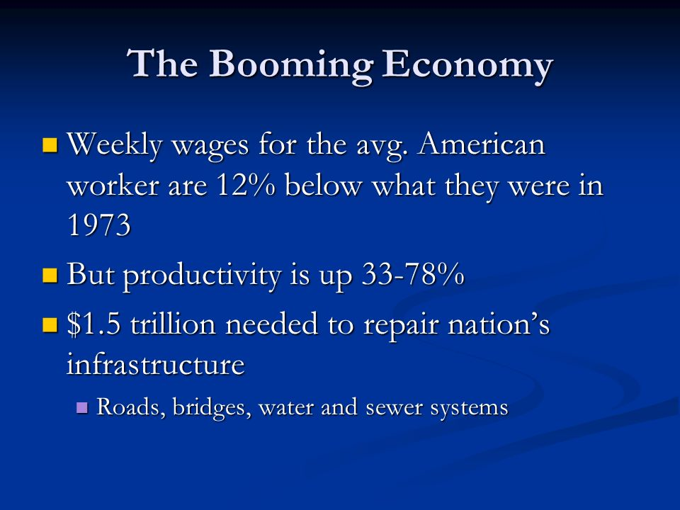 The Booming Economy Weekly wages for the avg. American worker are 12% below what they were in 1973.