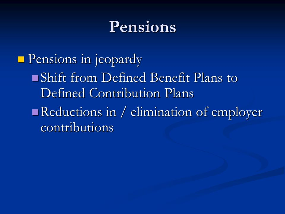 Pensions Pensions in jeopardy