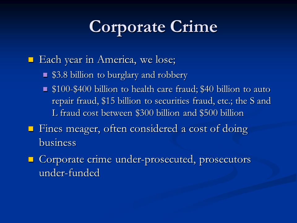 Corporate Crime Each year in America, we lose;