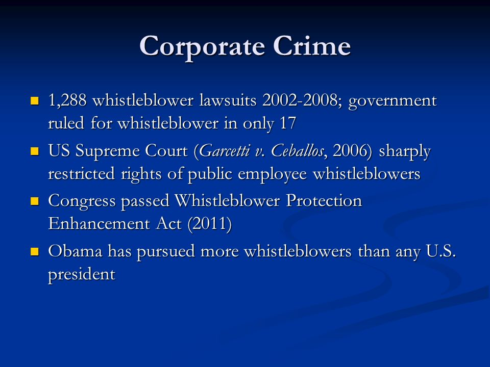 Corporate Crime 1,288 whistleblower lawsuits 2002-2008; government ruled for whistleblower in only 17.