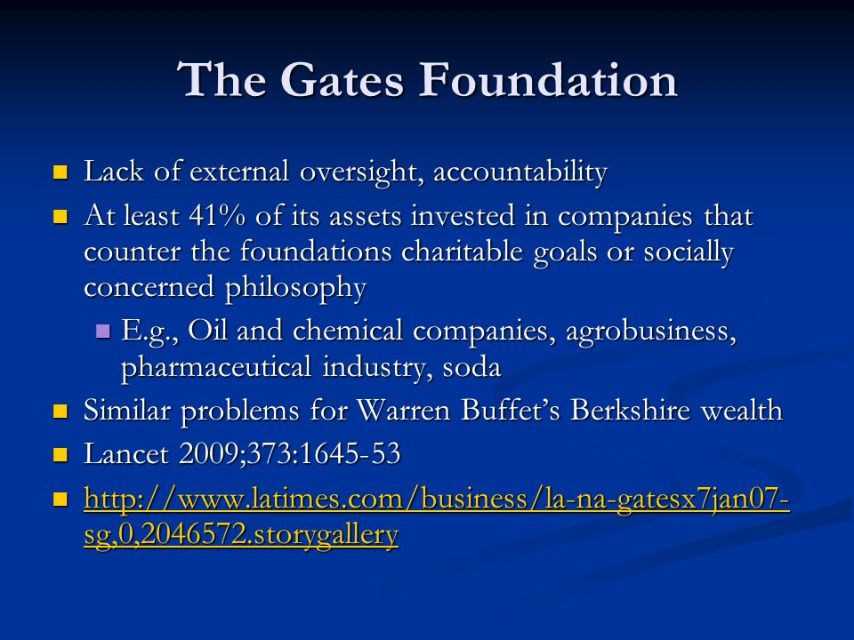 The Gates Foundation Lack of external oversight, accountability