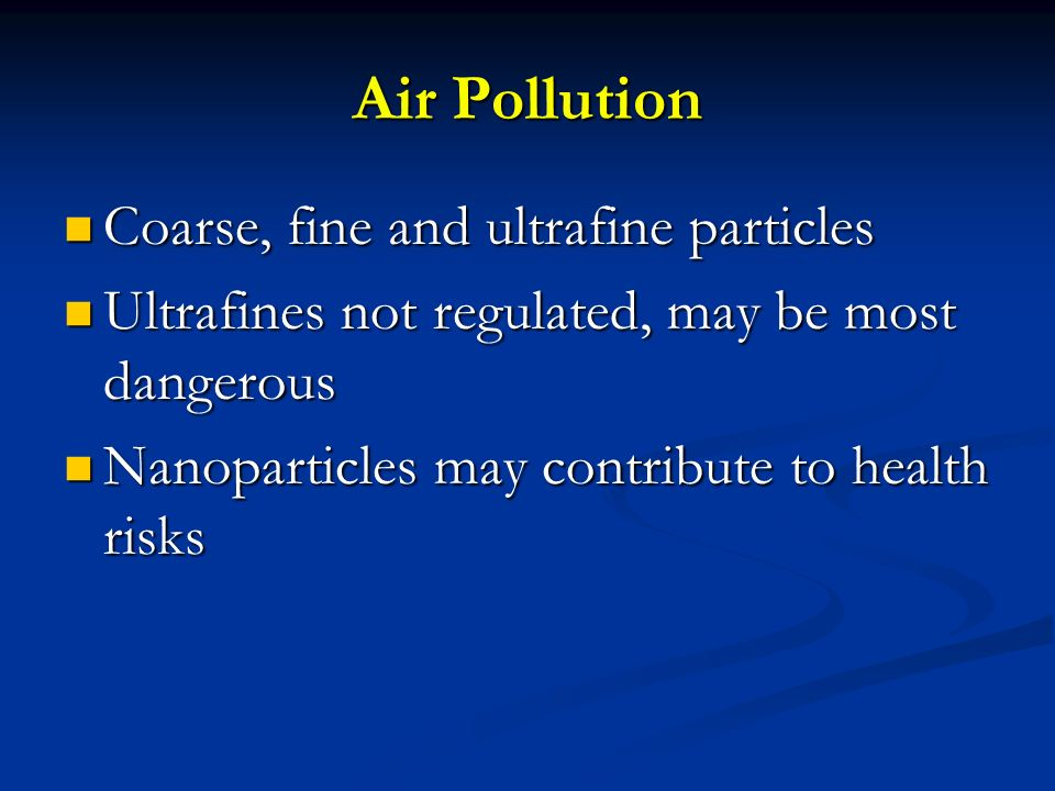 Air Pollution Coarse, fine and ultrafine particles