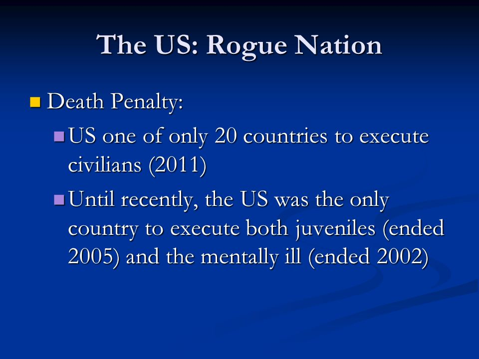 The US: Rogue Nation Death Penalty: