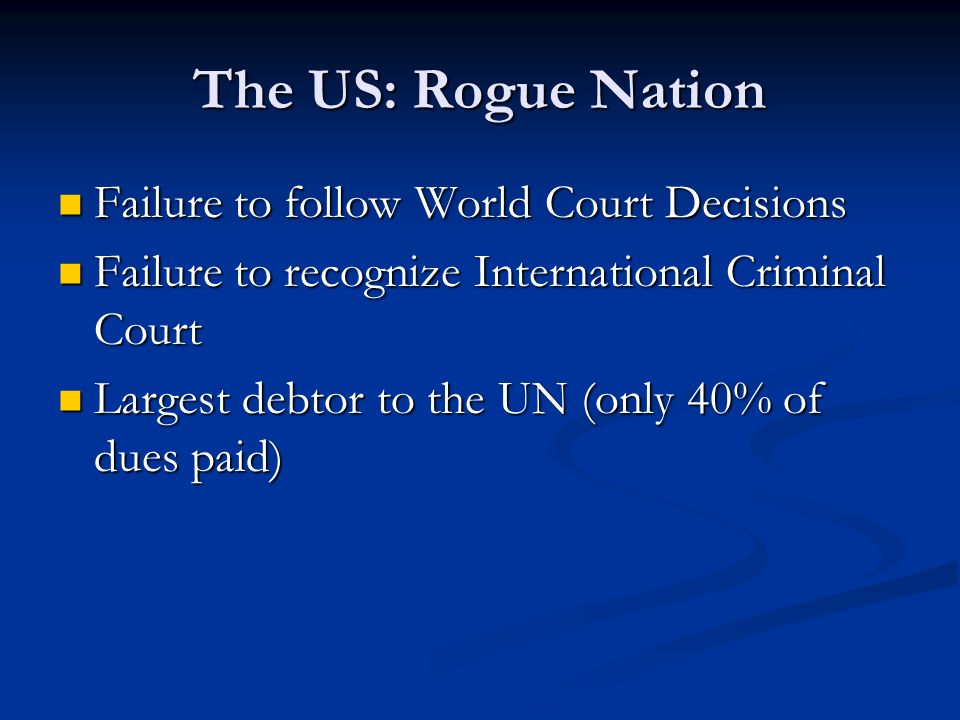 The US: Rogue Nation Failure to follow World Court Decisions